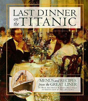 Last-Dinner-on-the-Titanic-Archbold-Rick-9780786863037